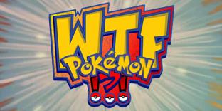 WTF, Pokémon!?!